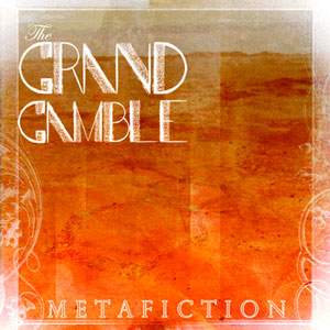 The Grand Gamble | Metafiction