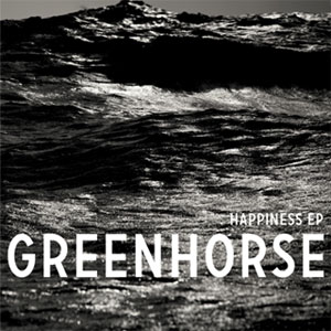 Greenhorse | Happiness