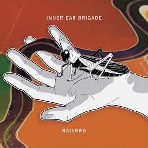 Inner Ear Brigade | Rainbro